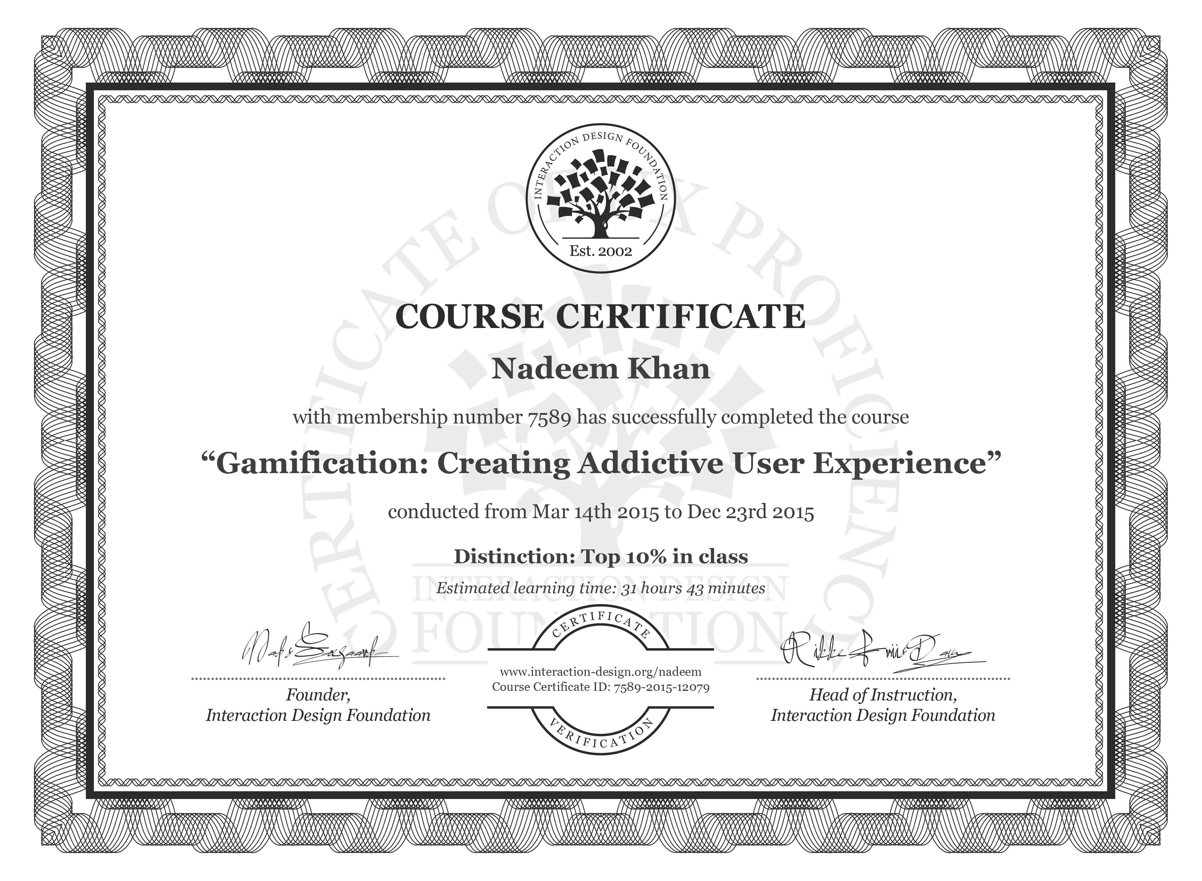 Nadeem Khan's Course Certificate: Gamification: Creating Addictive User Experience