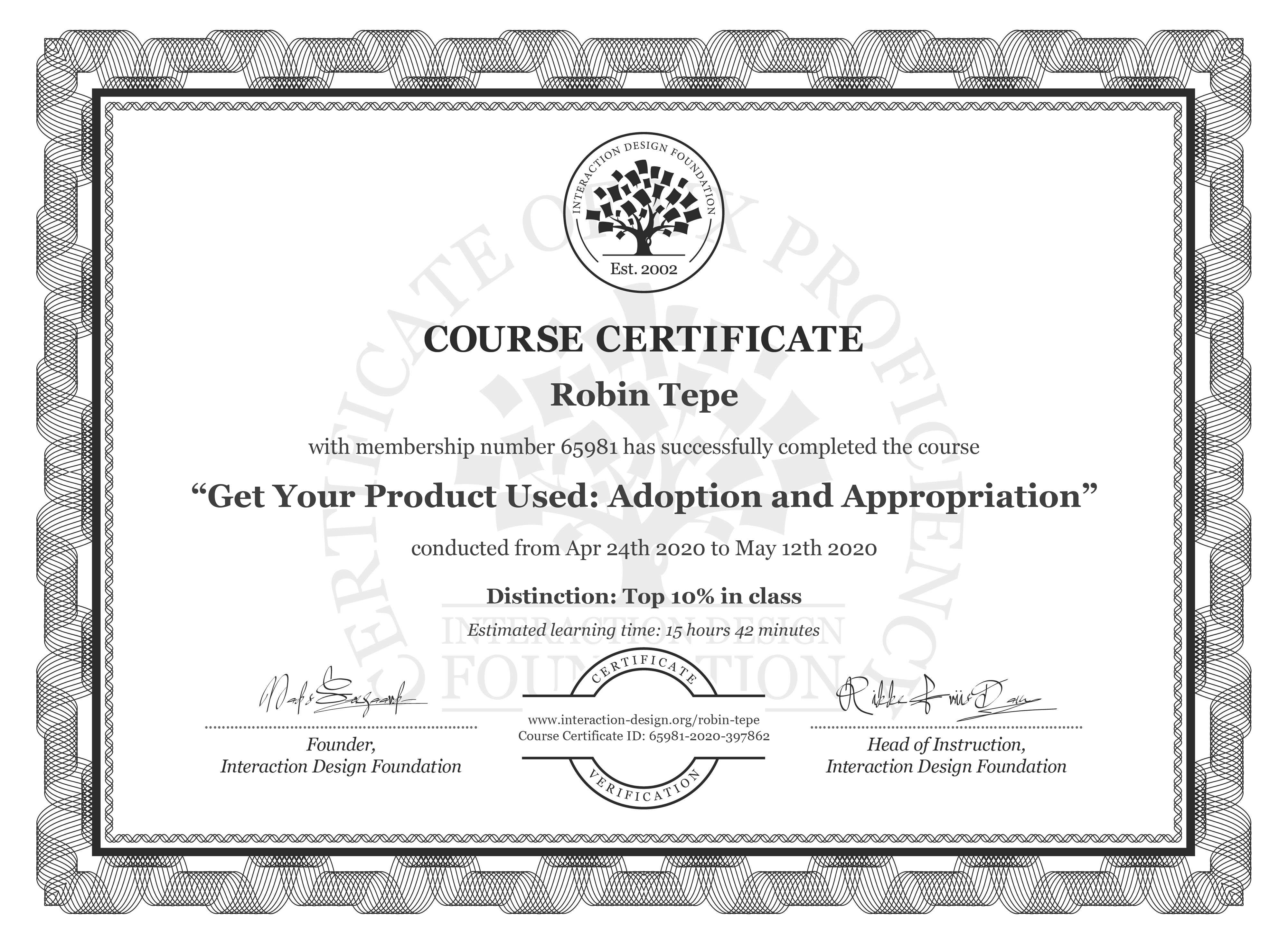 Robin Tepe's Course Certificate: Get Your Product Used: Adoption and Appropriation