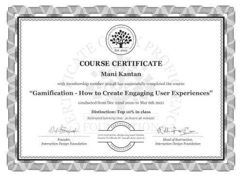 Mani Kantan's Course Certificate: Gamification – Creating Addictive User Experiences