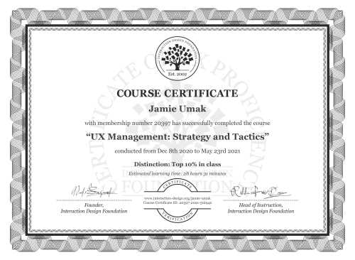 Jamie Umak's Course Certificate: UX Management: Strategy and Tactics